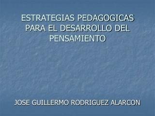 ESTRATEGIAS PEDAGOGICAS PARA EL DESARROLLO DEL PENSAMIENTO