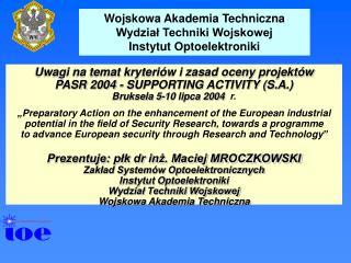 Wojskowa Akademia Techniczna Wydział Techniki Wojskowej Instytut Optoelektroniki