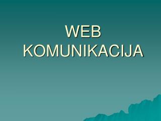 WEB KOMUNIKACIJA