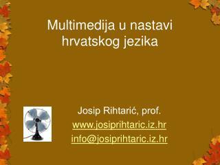 Multimedija u nastavi hrvatskog jezika