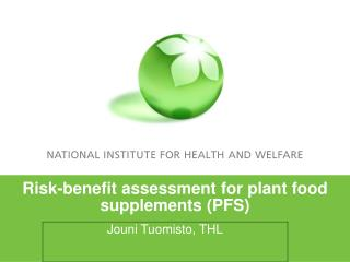 Risk-benefit assessment for plant food supplements (PFS)