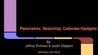 Panoramio ,  SketchUp , Calendar/Gadgets