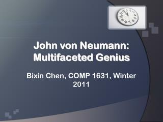 John von Neumann: Multifaceted Genius