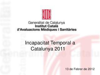 Incapacitat Temporal a Catalunya 2011
