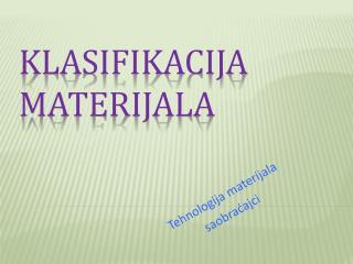 KLASIFIKACIJA MATERIJALA