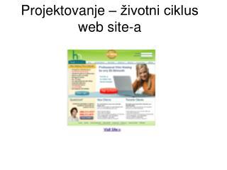 Projektovanje  – životni ciklus   web site-a