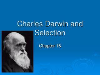 Charles Darwin and Selection