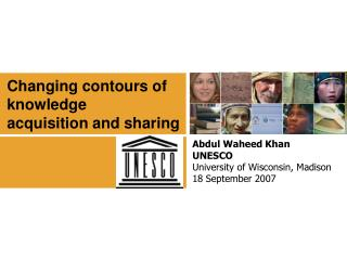 Abdul Waheed Khan UNESCO University of Wisconsin, Madison  18 September 2007