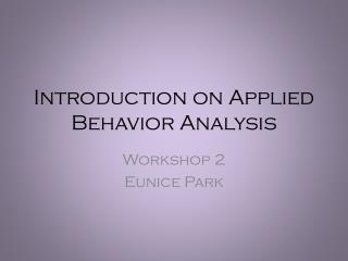 Introduction on Applied Behavior Analysis