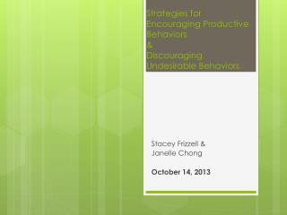 Strategies  for  Encouraging Productive Behaviors  &  Discouraging  Undesirable  B ehaviors