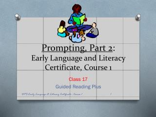 Prompting, Part 2 : Early Language and Literacy Certificate, Course 1