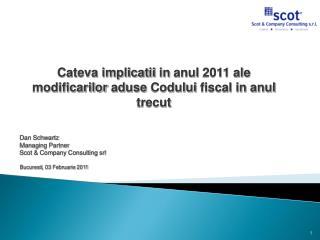 Cateva implicatii  in  anul  2011 ale  modificarilor aduse Codului  fiscal in  anul trecut