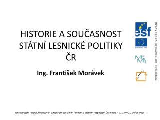 HISTORIE A SOUČASNOST STÁTNÍ LESNICKÉ POLITIKY ČR