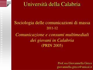 Sociologia delle comunicazioni di massa 2011-12 Comunicazione e consumi multimediali