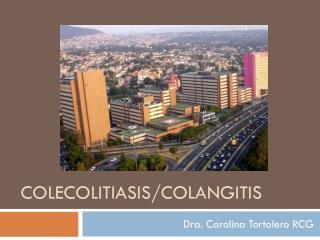 Colecolitiasis /Colangitis