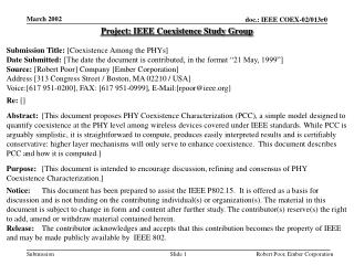 Project: IEEE Coexistence Study Group Submission Title:  [Coexistence Among the PHYs]