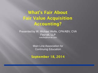 What's Fair About Fair Value Acquisition Accounting?