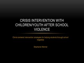 Crisis intervention with children/youth after school violence