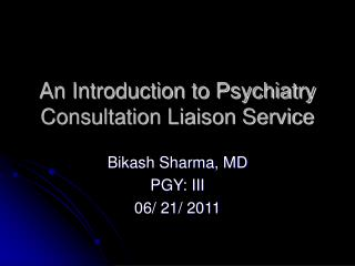 An Introduction to Psychiatry Consultation Liaison Service