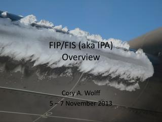 FIP/FIS (aka IPA) Overview