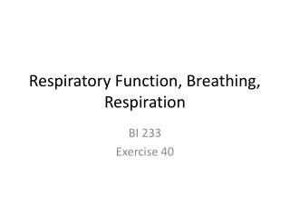 Respiratory Function, Breathing, Respiration