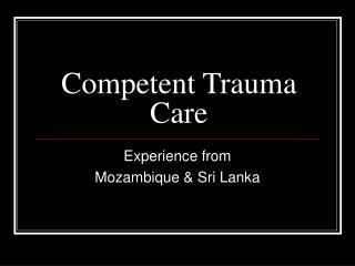 Competent Trauma Care