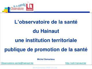 Observatoire.sante@hainaut.be osh.hainaut.be