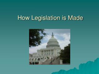 How Legislation is Made