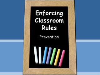 Enforcing Classroom Rules