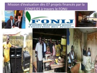 Mission d'évaluation dès 07 projets financés par la CONFEJES à travers le FONIJ