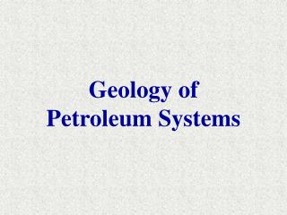 Geology of Petroleum Systems
