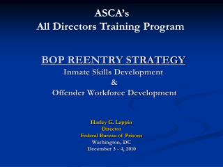 BOP REENTRY STRATEGY Inmate Skills Development  &  Offender Workforce Development