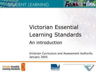 Victorian Essential  Learning Standards An introduction