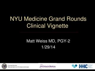NYU Medicine Grand Rounds Clinical Vignette