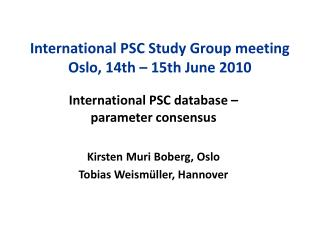 International PSC Study Group meeting Oslo, 14th – 15th June 2010