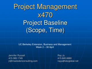 Project Management  x470 Project Baseline (Scope, Time)