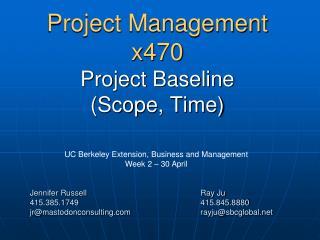 Project Management  x470 Project Baseline (Scope, Time)