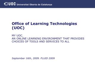 Office of Learning Technologies (UOC) MY UOC.