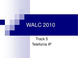WALC 2010