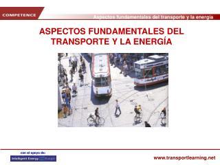 ASPECTOS FUNDAMENTALES DEL TRANSPORTE Y LA ENERGÍA