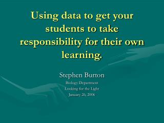 Using data to get your students to take responsibility for their own learning.
