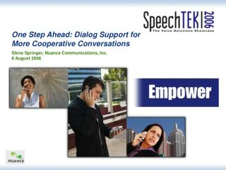 One Step Ahead: Dialog Support for More Cooperative Conversations