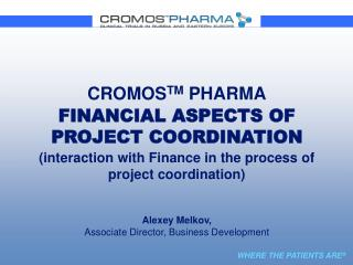 CROMOS TM  PHARMA FINANCIAL ASPECTS  OF PROJECT COORDINATION