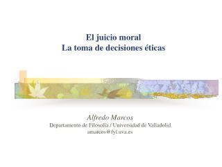 El juicio moral La toma de decisiones  ticas