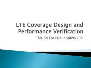 LTE Coverage Design and Performance Verification