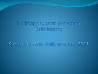 Krajský program prevence kriminality  Karlovarského kraje pro rok 2011