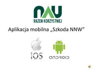 """Aplikacja mobilna """"Szkoda NNW"""""""