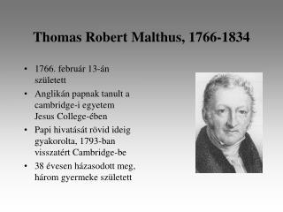 Thomas Robert Malthus, 17 6 6-1834