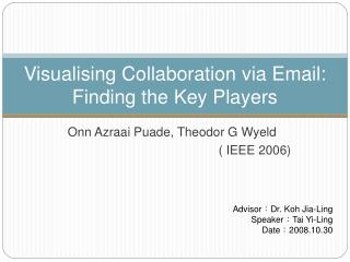 Visualising Collaboration via Email: Finding the Key Players