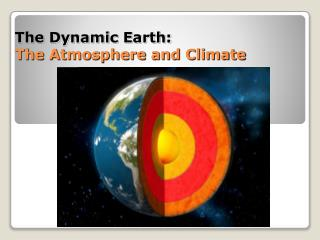 The Dynamic Earth: The Atmosphere and Climate